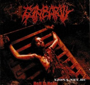 Barbarity - Hell Is Here  (2005)