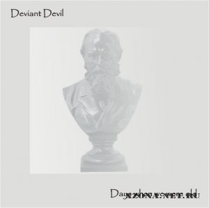 Deviant devil - Days when we were old (2011)