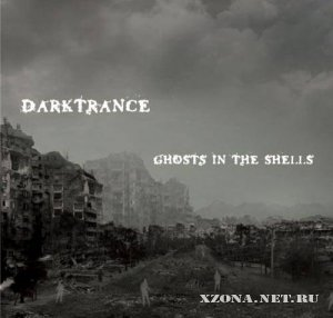 Darktrance - Ghosts in the Shells  (2008)