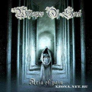 Whisper of Soul - Aria of Pain (2010)