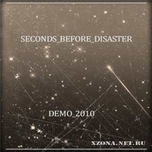 Seconds Before Disaster - Demo(2010)