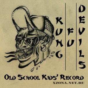 Kung Fu Devils - Old School Kids' Record [Demo] (2010)