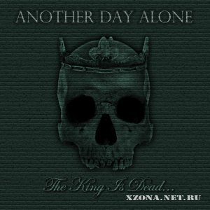 Another day alone - The king is dead... (2011)