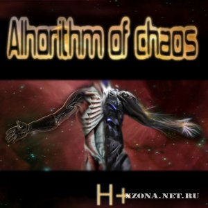 Alhorithm of chaos - H+ (Single) (2010)