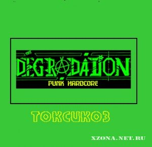 The Degradation - Токсикоз (2004)