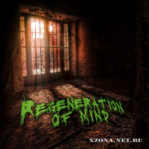 Regeneration of mind - Regeneration of mind (EP) (2011)