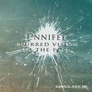 Jennifer - Blurred vision of the fate (EP) (2011)