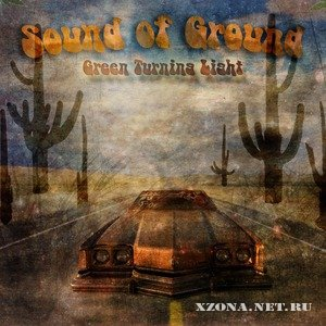 Sound of Ground - Green Turning Light [EP] (2010)