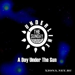 Underline The Sunday - A Day Under The Sun (2011)