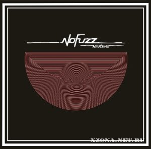 No Fuzz - Whatever (2011)