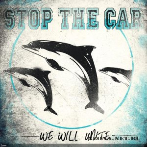 Stop The Car - We Will Unite (EP) (2011)