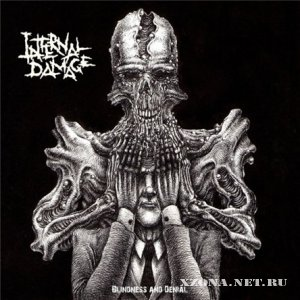 Internal Damage - Blindness and Denial (2010)