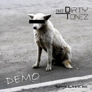 The Dirty Tonez - Demo (2011)