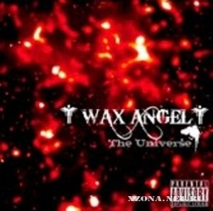 Wax Angel - The Universe [EP] (2011)