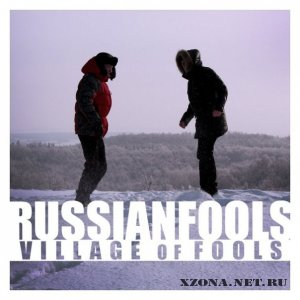 RussianFools - Village Of The Fools [EP] (2011)