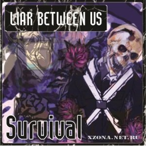 Liar between us - Survival [Single] (2011)