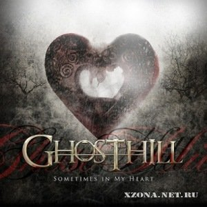 Ghosthill - Sometimes In My Heart [Single] (2011)