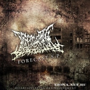 Disarticulating Extinguishment - Forecast S.P. [Demo] (2011)