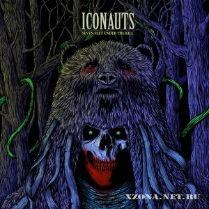 Iconauts - Seven Feet Under The Kill (EP) (2011)