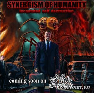 Synergism of Humanity - Incantated Self Destruction (2011)