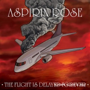 Aspirin Rose - The Flight is Delayed Forever [EP] (2011)
