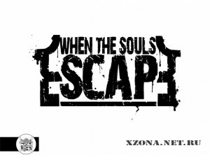 When The Souls Escape - Оставь себя (Single) (2011)
