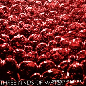 Three Kinds Of Water - Three Kinds Of Water (EP) (2011)