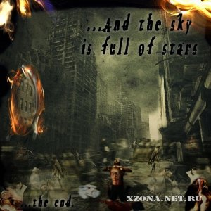 ...and the sky is full of stars - ...the end (2011)