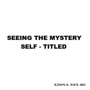 Seeing The Mystery - Self-Titled (2011)