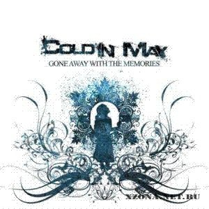 Cold In May - Gone Away With The Memories (2011)