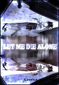 [Let Me Die Alone] - Только я и ты (Single) (2011)