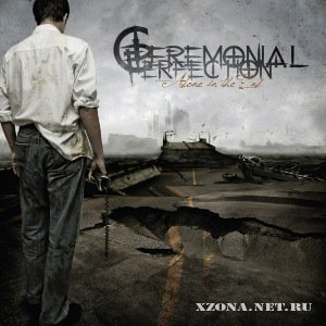 Ceremonial Perfection - Alone in the End (2010)
