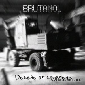 Brutanol - Decade of Concrete (2011)