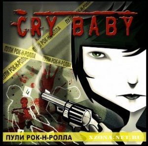 Cry Baby - ���� ���-�-����� (2011)