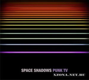 Punk TV - Space Shadows (2011)