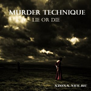 Murder Technique - Lie or die (single) (2011)