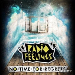 Radio Feelings - No Time For Regrets (2011)