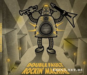 Double Fault - Rockin Machine (2010)