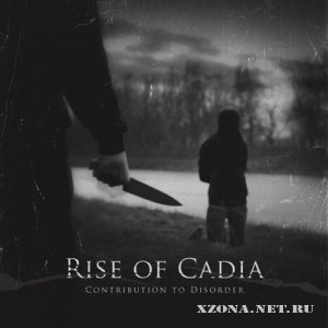 Rise of Cadia - Contribution to Disorder [EP] (2011)