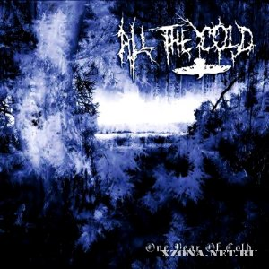All The Cold - One Year Of Cold (2009)