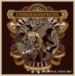 Undermorphine - The Hymn Of Broken Bones (Single) (2011)