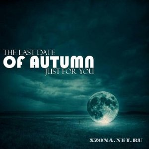 The Last Date Of Autumn - Just For You (Single) (2011)