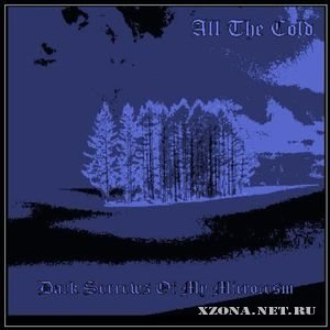 All The Cold - Dark Sorrows Of My Microcosm (Demo) (2007)