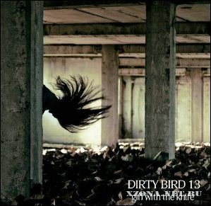 Dirty Bird 13 - Girl With The Knife (EP) (2011)