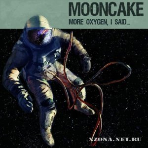 Mooncake - More Oxygen, I Said... (2007)