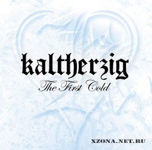 Kaltherzig - The First Cold (2011)