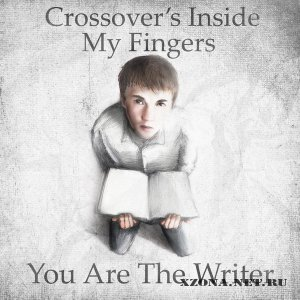 Crossover's Inside My Fingers - You Are The Writer (2011)
