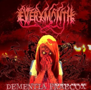 Everymonthiseethebloodonmypants - Dementia Praecox(Maxi-single) (2011)