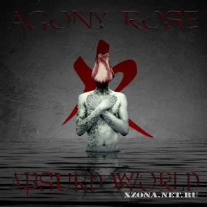 Agony rose - Absurd world (2011)