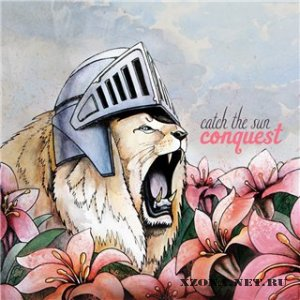 Catch The Sun - Conquest (Single) (2011)